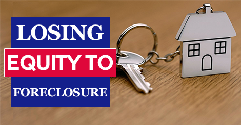Losing Equity to Foreclosure