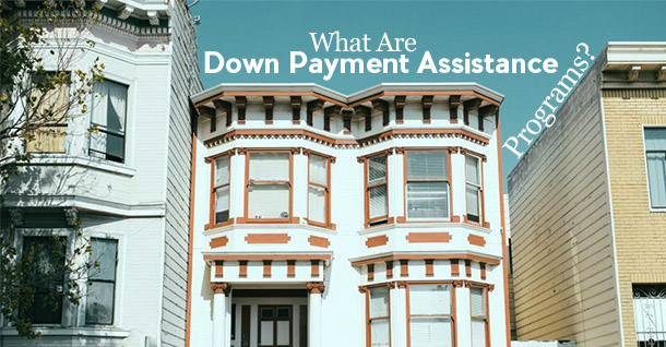 What Are Down Payment Assistance Programs