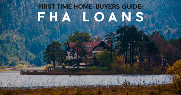 What is an FHA Home Loan A First Time Home Buyers Guide