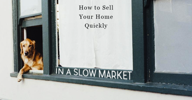 sell your house quickly in a slow market